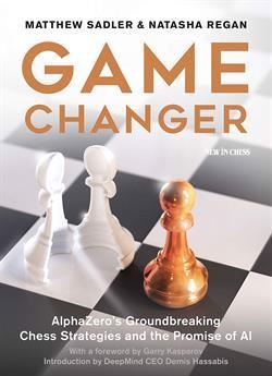 Game Changer: AlphaZero's Groundbreaking Chess Strategies av Mathew Sadler